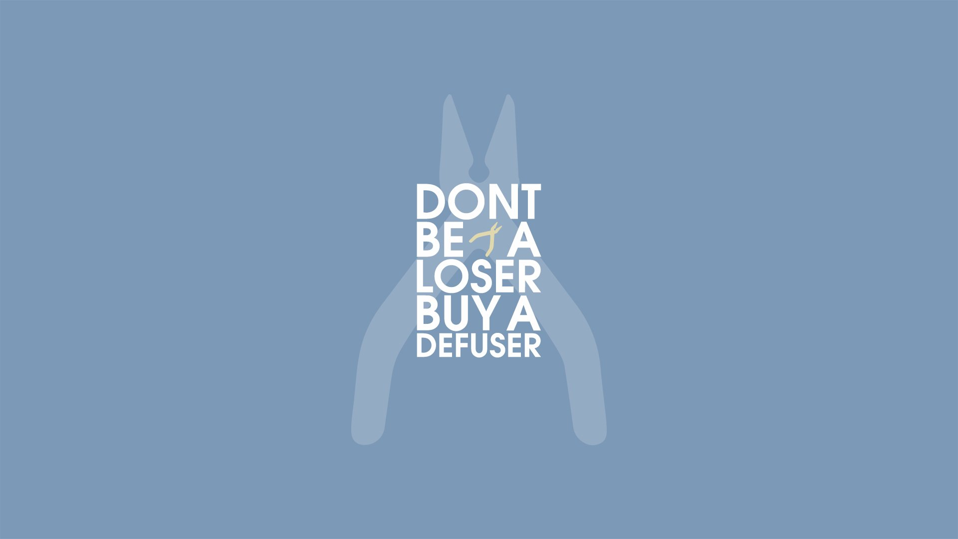 Don't be a loser, buy a defuser