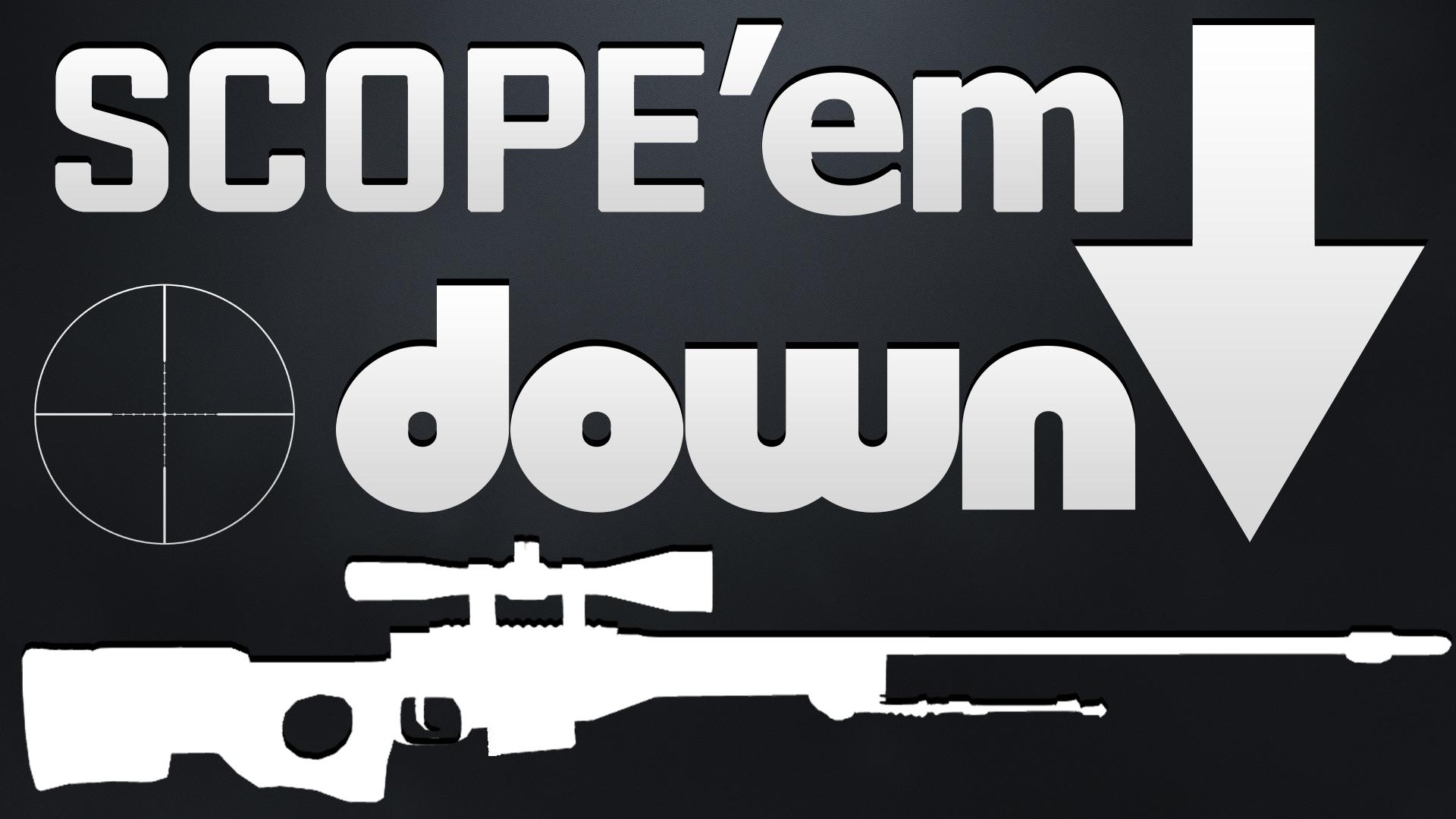 Scope'em Down