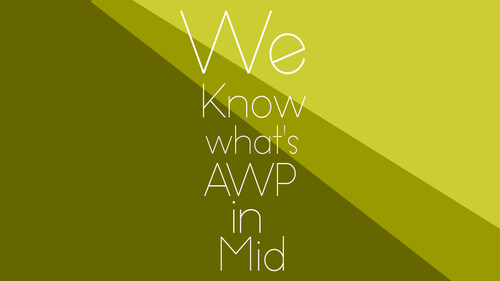We know what's AWP in Mid
