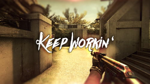 Keep workin'