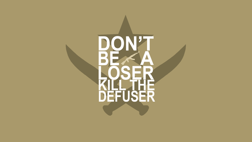 Don't be a loser, kill the defuser